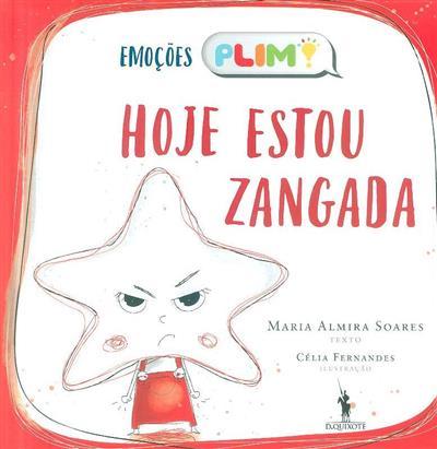Hoje estou zangada (Maria Almira Soares)