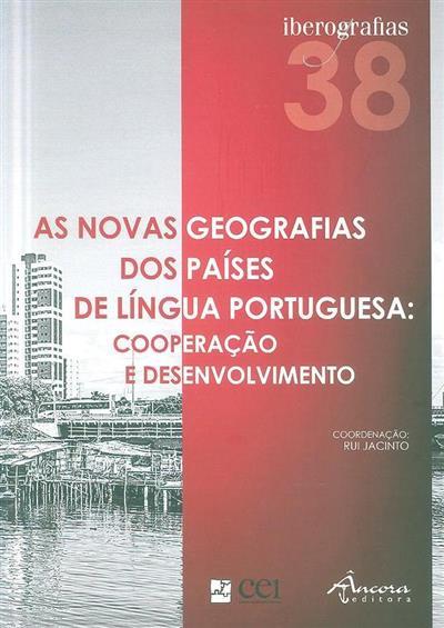 As novas geografias dos países de língua portuguesa (Bartolomeu Israel de Souza... [et al.])