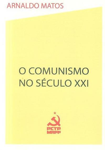 O comunismo no século XXI (Arnaldo Matos)
