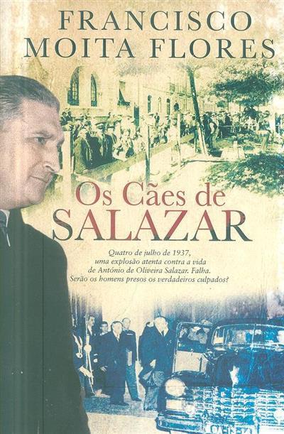Os cães de Salazar (Francisco Moita Flores)