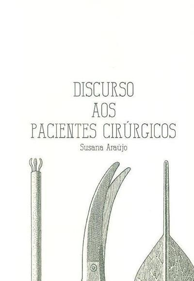 Discurso aos pacientes cirúrgicos (Susana Araújo)