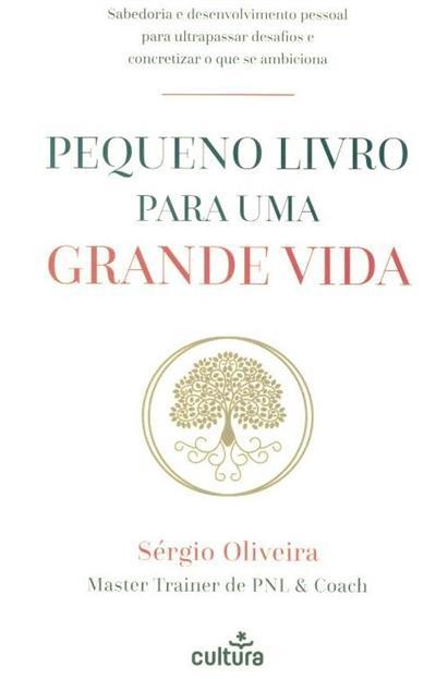 Pequeno livro para uma grande vida (Sérgio Oliveira)