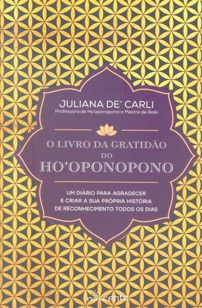 O livro da gratidão do ho'oponopono (Juliana De'Carli)
