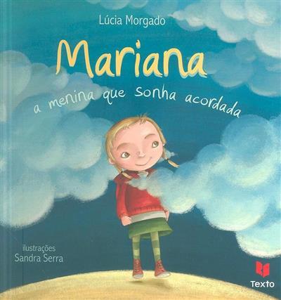Mariana, a menina que sonha acordada (Lúcia Morgado)