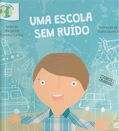 Uma escola sem ruído (texto Margarida Fonseca Santos)