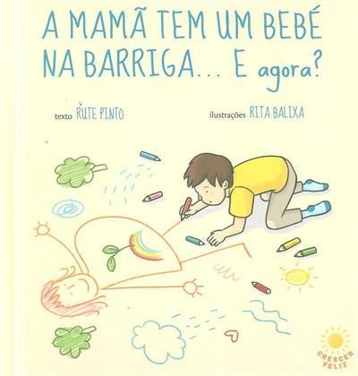 A mamã tem um bebé na barriga, e agora? (Rute Pinto)
