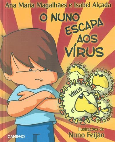 O Nuno escapa aos vírus (Ana Maria Magalhães, Isabel Alçada)