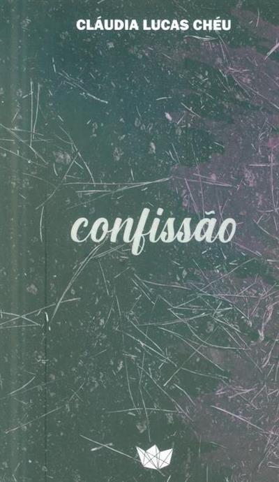 Confissão (Cláudia Lucas Chéu)