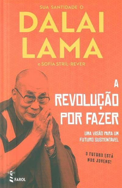 A revolução por fazer (Dalai Lama, Sofia Stril-Rever)