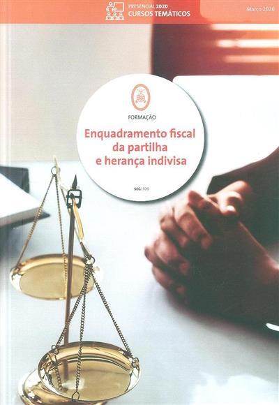 Enquadramento fiscal da partilha e herança indivisa (Marília Fernandes)
