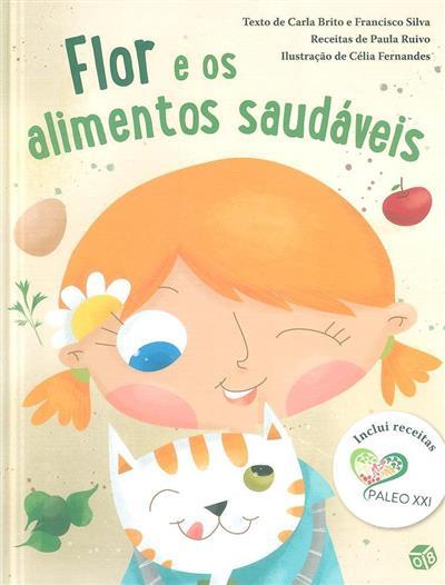 Flor e os alimentos saudáveis (texto Carla Brito, Francisco Silva)