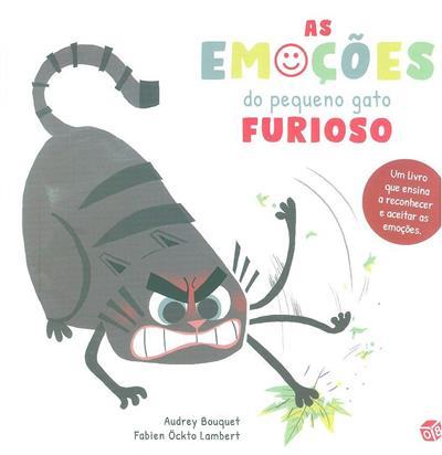 As emoções do pequeno gato furioso (Audrey Bouquet, Fabien Öckto Lambert)