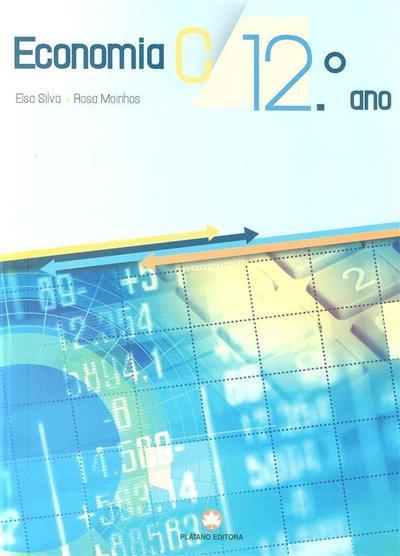 Economia C, 12º ano (Elsa Silva, Rosa Moinhos)