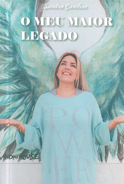 O meu maior legado (Sandra Carolino)