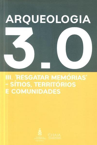 Resgatar memórias, sítios, territórios e comunidades (Workshop Internacional Arqueologia 3.0)