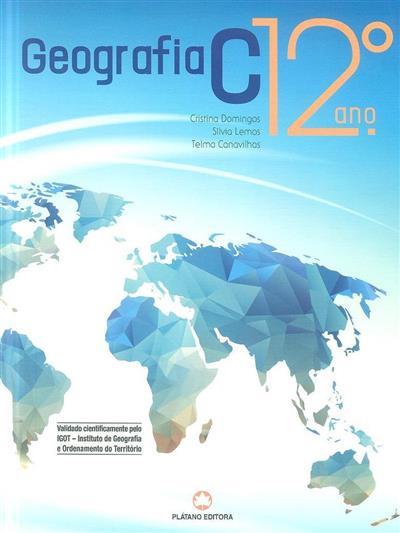 Geografia C, 12º ano (Cristina Domingos, Sílvia Lemos, Telma Canavilhas)