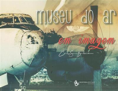 Museu do Ar - em imagem (Carlos Senra Barbosa)