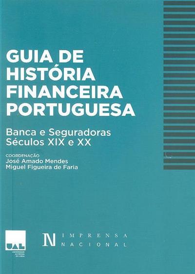 Guia de história financeira portuguesa (coord. José Amado Mendes, Miguel Figueira de Faria)