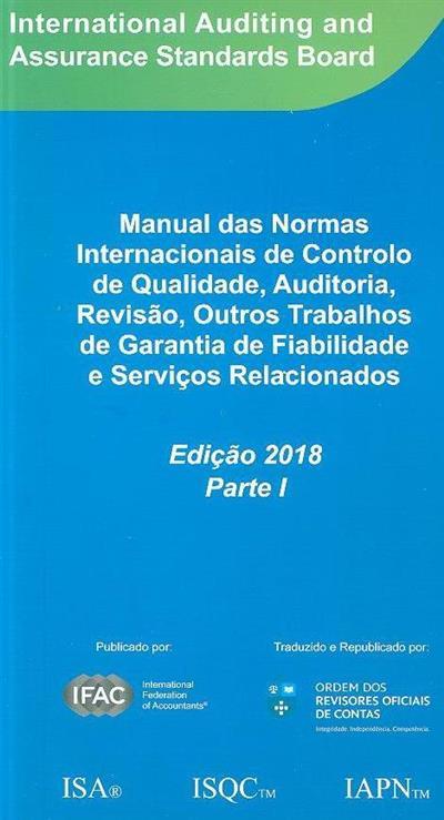 Manual das normas internacionais de controlo de qualidade, auditoria, revisão, outros trabalhos de garantia de fiabilidade e serviçoes relacionados (International Federation of Accountants)