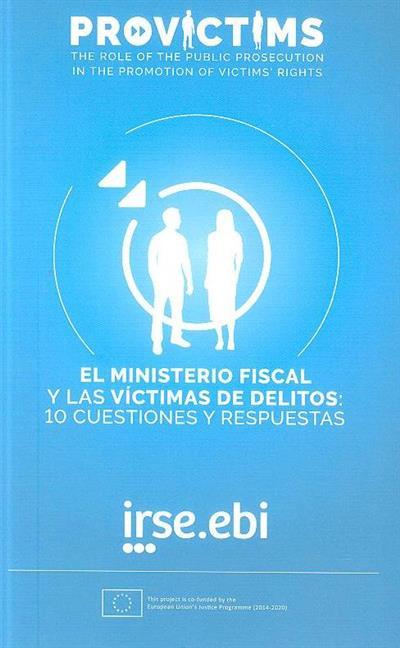 El Ministerio Fiscal y las víctimas de delitos (Asociación Instituto de Reintegracion Social de Euskadi)