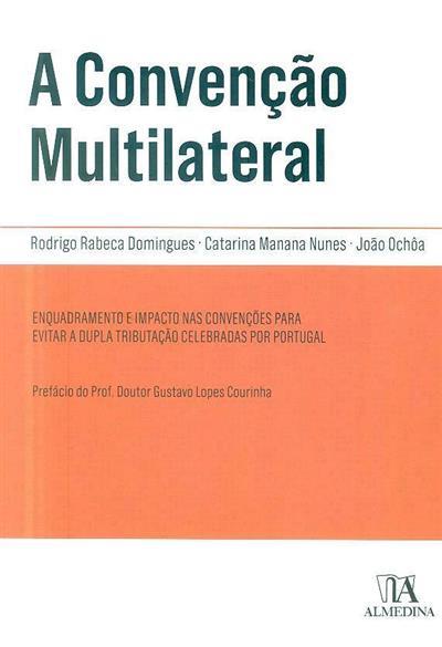A convenção multilateral (coord. Rodrigo Rabeca Domingues, Catarina Manana Nunes, João Ochôa)