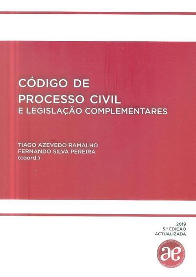 Código de processo civil e legislação complementares (coord. Tiago Azevedo Ramalho, Fernando Silva Pereira)