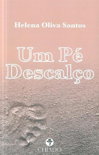 Um pé descalço (Helena Oliva Santos)