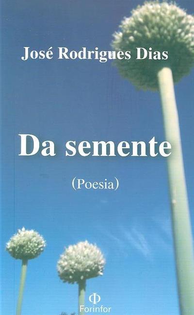 Da semente (José Rodrigues Dias)