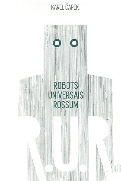 R. U. R. robots universais rossum (Karel ÏCapek)