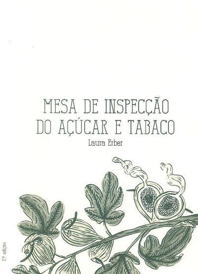 Mesa de inspecção do açúcar e tabaco (Laura Erber)