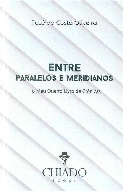 Entre paralelos e meridianos (José da Costa Oliveira)