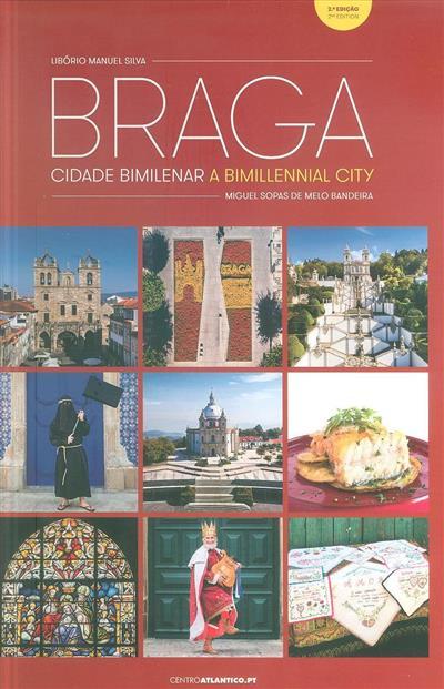 Braga, cidade bimilenar (Libório Manuel Silva)