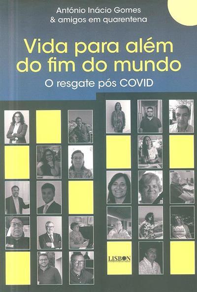 A vida para além do fim do mundo (António Inácio Gomes... [et al.])
