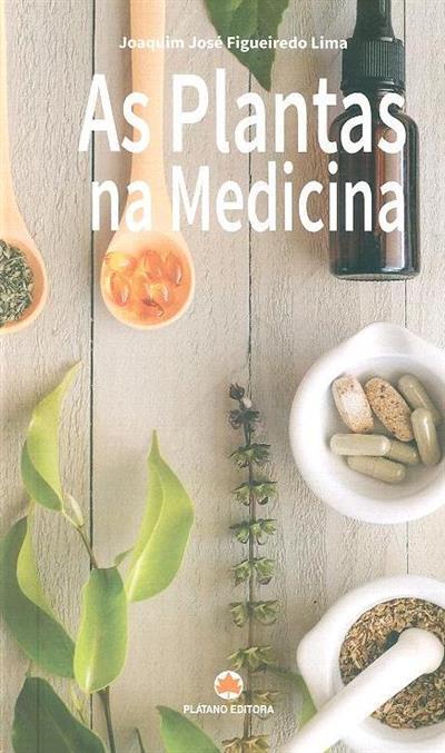As plantas na medicina (Joaquim José Figueiredo Lima)