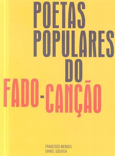 Poetas populares do fado-canção (Francisco Mendes, Daniel Gouveia)
