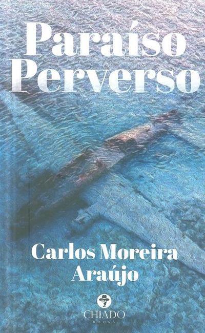 Paraíso perverso (Carlos Moreira Araújo)