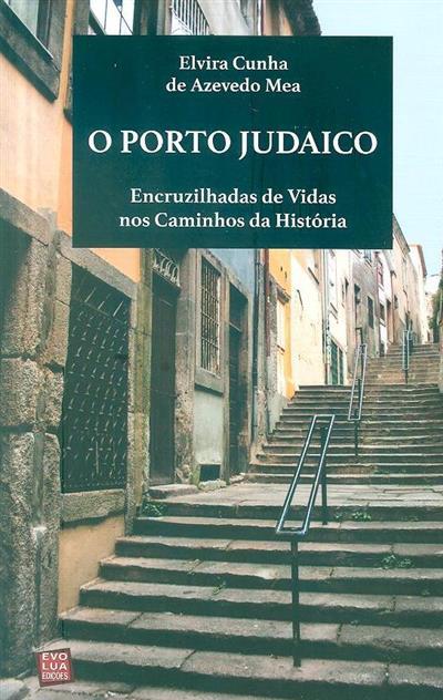 O Porto judaico (Elvira Cunha de Azevedo Mea)