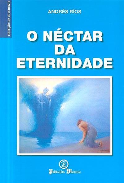 O néctar da eternidade (Andrés Ríos)