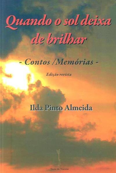 Quando o sol deixa de brilhar (Ilda Pinto Almeida)