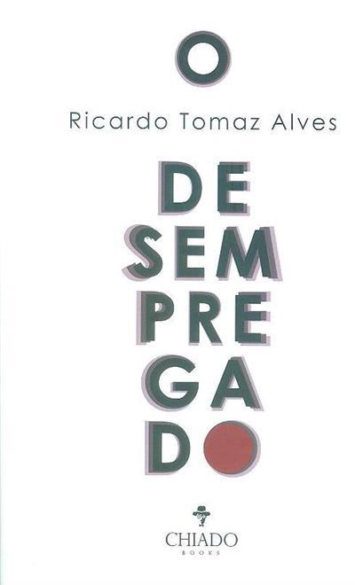 O desempregado (Ricardo Tomaz Alves)