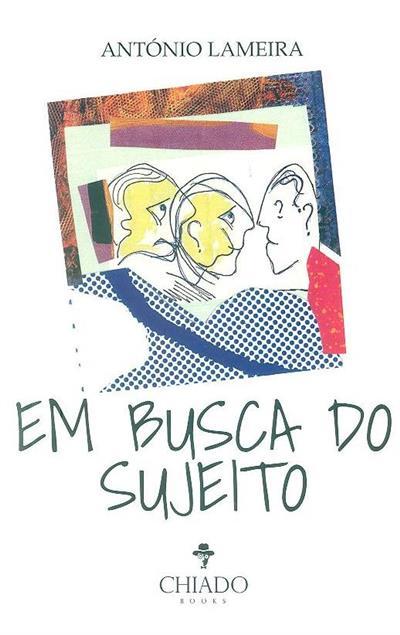 Em busca do sujeito (António Lameira)