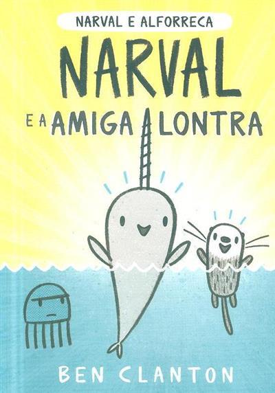Narval e a amiga lontra (Ben Clanton)