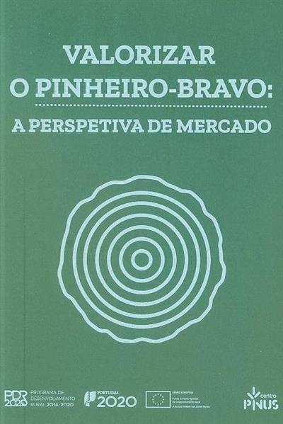 Valorizar o pinheiro-bravo (João Gonçalves, Pedro Teixeira, Susana Carneiro)