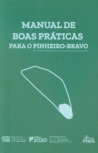 Manual de boas práticas para o pinheiro-bravo (Paula Soares, Nuno Calado, Susana Carneiro)