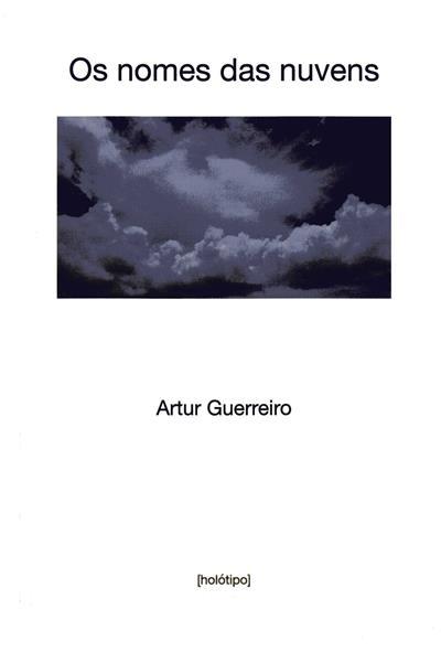 Os nomes das nuvens (Artur Guerreiro)