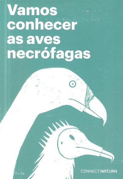 Vamos conhecer as aves necrófagas (conteúdos Américo Guedes... [et al.])