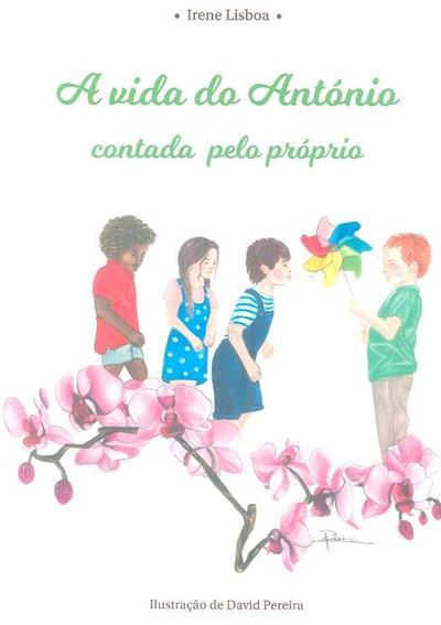 A vida do António contada pelo próprio (Irene Lisboa)