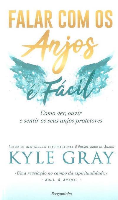 Falar com os anjos é fácil (Kyle Gray)