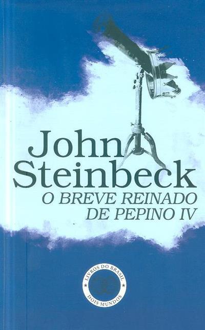 O breve reinado de Pepino IV (John Steinbeck)