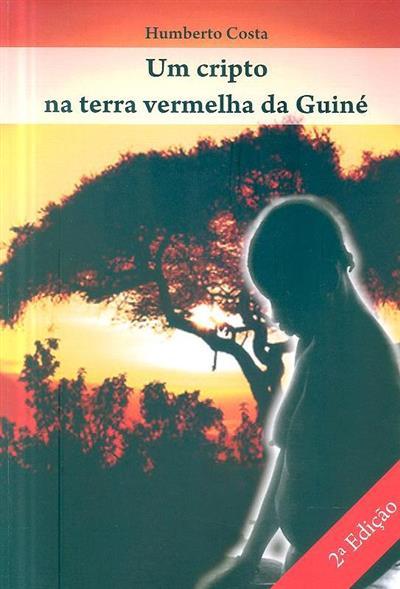 Um cripto na terra vermelha da Guiné, 1971-1974 (Humberto Costa)